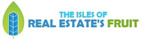The Isles of Real Estate's Fruit - Property Management